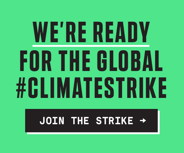 "Banner ad displaying the text ""We're ready for the Global #ClimateStrike."" Clicking this banner takes you to the Digital #ClimateStrike's website."