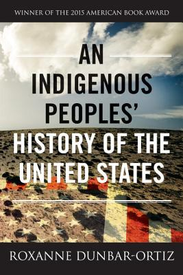 Book cover for An Indiegenous Peoples' History of the United States by Roxanne Dunbar-Ortiz.