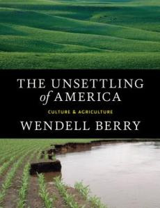 Book cover for The Unsettling of America by Wendell Berry.